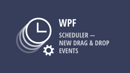 WPF - Scheduler - New Drag&Drop Events (v19.1)
