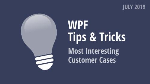 WPF Tips & Tricks (July 2019)