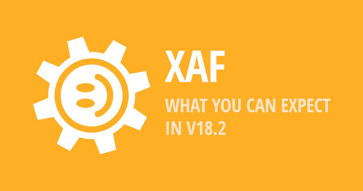 XAF - New SPA UI for Web & Mobile (v18.2)
