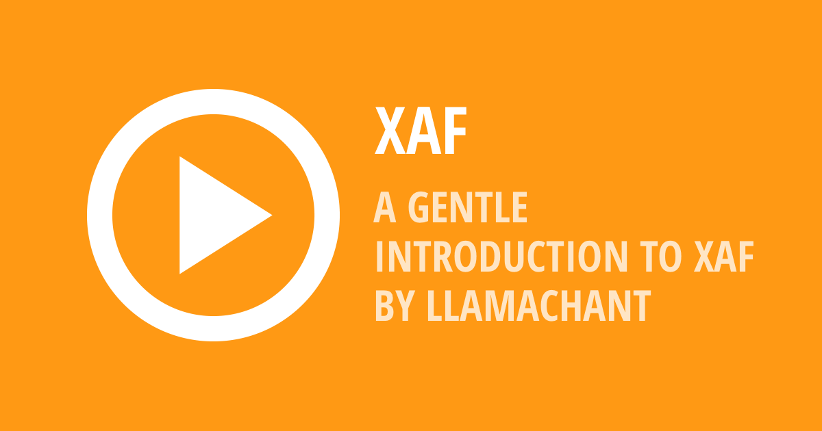 XAF - A Gentle Video Introduction by Llamachant