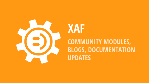 XAF - New community modules, blogs with tips & tricks, documentation updates