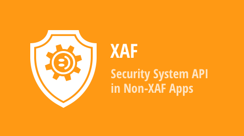XAF - User Authentication and Group Authorization API in ASP.NET Core MVC Apps (powered by XPO)