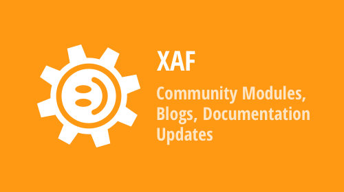 XAF - New Community Modules, Videos, Articles and Welcoming a New DevExpress MVP