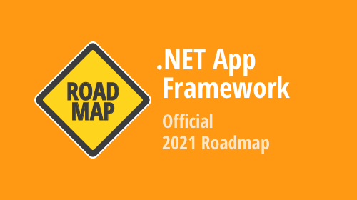 XAF - 2021 Roadmap (Cross-Platform .NET App UI and Security API)