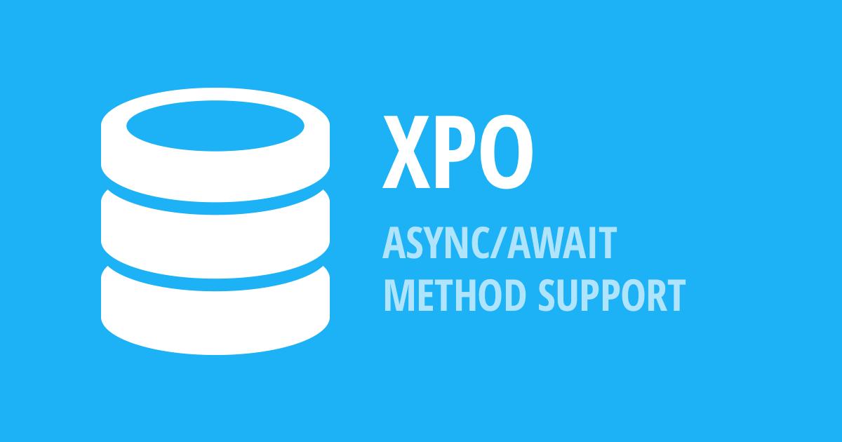 XPO - Async/Await Method Support (v18 2)